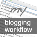 Wie ich blogge – yet another blogging workflow